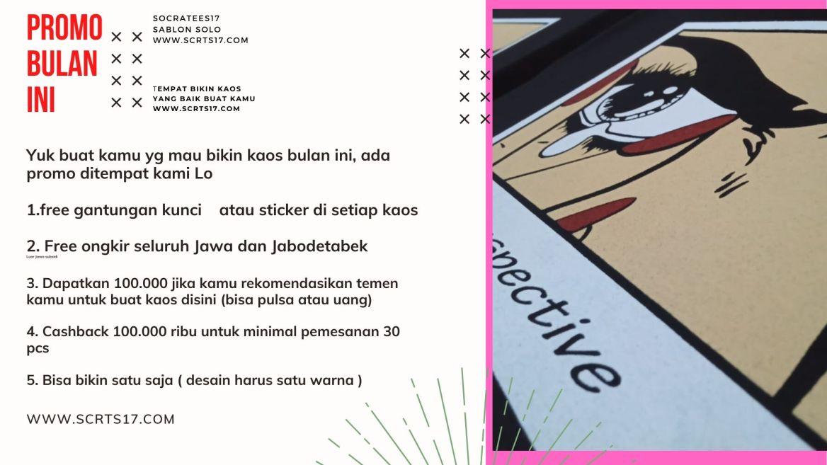 Yuk buat kamu yg mau bikin kaos bulan ini, ada promo ditempat kami Lo 1.free gantungan kunci atau sticker di setiap kaos 2. Free ongkir seluruh Jawa dan Jabodetabek Luar Jawa subsidi 3. Dapatkan 100.000 jika kamu